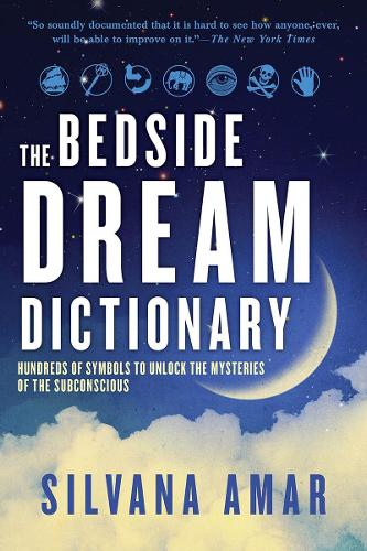 The Bedside Dream Dictionary: Hundreds of Symbols to Unlock the Mysteries of the (Paperback)