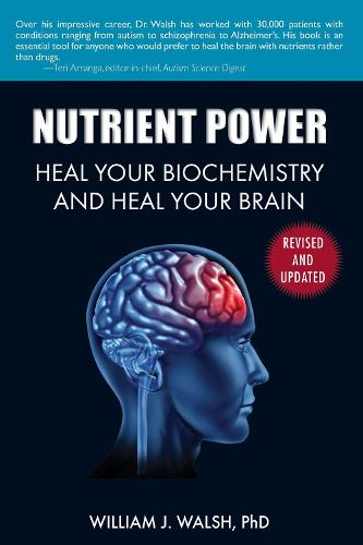 Nutrient Power: Heal Your Biochemistry and Heal Your Brain (Paperback)