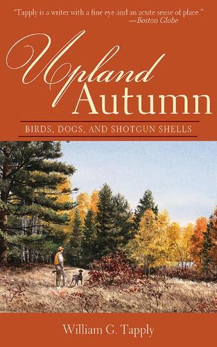 Upland Autumn: Birds, Dogs, and Shotgun Shells (Paperback)