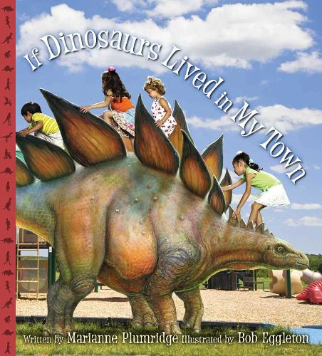 If Dinosaurs Lived in My Town (Hardback)