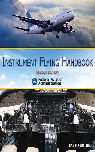 Instrument Flying Handbook: ASA FAA-H-8083-15B: Revised Edition - FAA Handbooks (Paperback)