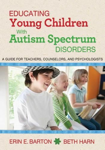 Educating Young Children with Autism Spectrum Disorders: A Guide for Teachers, Counselors, and Psychologists (Paperback)