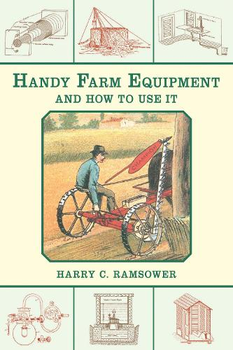 Handy Farm Equipment and How to Use It (Paperback)