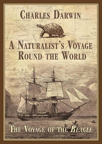 A Naturalist's Voyage Round the World: The Voyage of the Beagle (Paperback)
