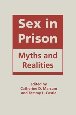Sex in Prison: Myths and Realities (Hardback)