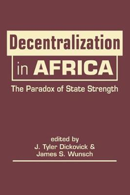 Decentralization in Africa: The Paradox of State Strength (Hardback)
