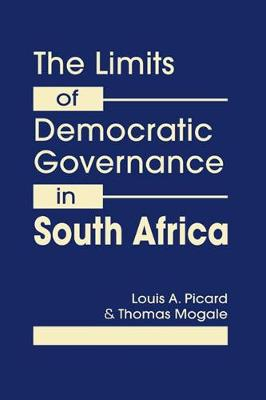 The Limits of Democratic Governance in South Africa (Hardback)