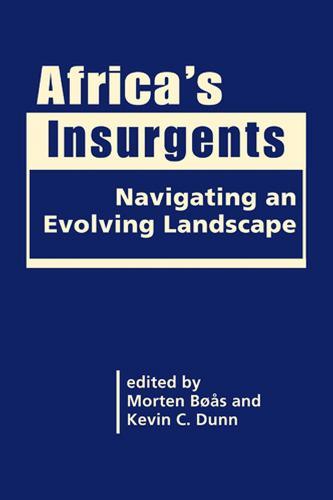 Africa's Insurgents: Navigating an Evolving Landscape (Hardback)