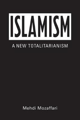 Islamism: A New Totalitarianism (Hardback)