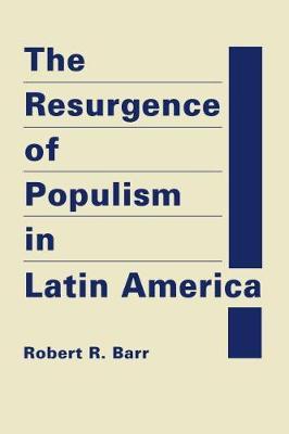 The Resurgence of Populism in Latin America (Hardback)