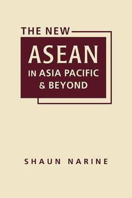 The New ASEAN in Asia Pacific and Beyond (Hardback)
