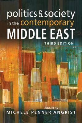 Politics & Society in the Contemporary Middle East (Paperback)
