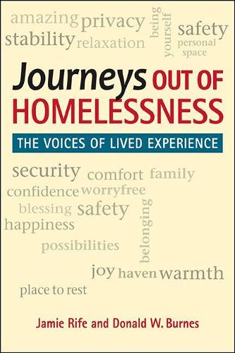 Journeys Out of Homelessness: The Voices of Lived Experience (Paperback)