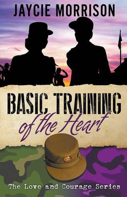 Basic Training of the Heart (Paperback)