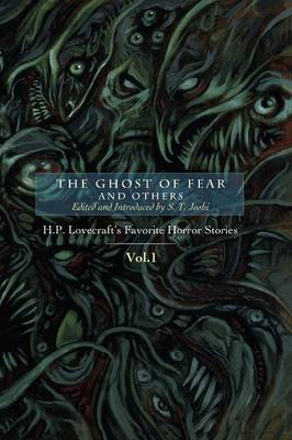 The Ghost of Fear and Others: H. P. Lovecraft's Favorite Horror Stories Vol. 1 (Paperback)