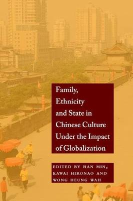 Family, Ethnicity and State in Chinese Culture Under the Impact of Globalization - Bridge21 Publications (Paperback)