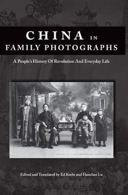China in Family Photographs: A Peoples History of Revolution and Everyday Life - Bridge21 Publications (Paperback)