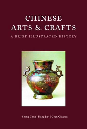 Chinese Arts and Crafts: A Brief Illustrated History - Bridge21 Publications (Paperback)