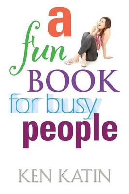 A Fun Book for Busy People (Paperback)