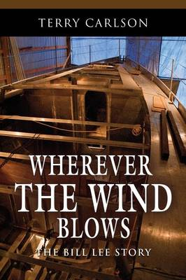 WHEREVER THE WIND BLOWS... The Bill Lee Story (Paperback)