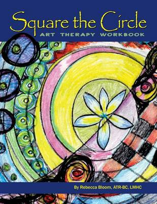 Square the Circle: Art Therapy Workbook (Paperback)