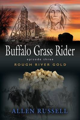 Buffalo Grass Rider - Episode Three: Rough River Gold (Paperback)