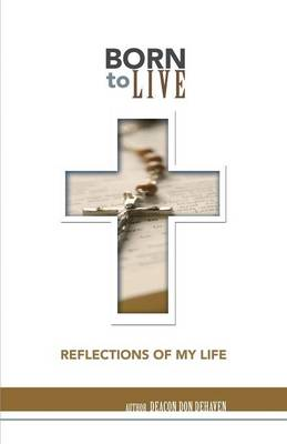 Born to Live: Reflections of My Life (Paperback)