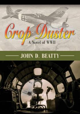 Crop Duster: A Novel of World War Two (Paperback)