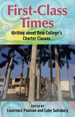 First-Class Times: Writing about New College's Charter Classes (Paperback)
