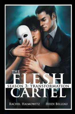 The Flesh Cartel, Season 3: Transformation - Flesh Cartel S3 (Paperback)
