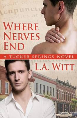 Where Nerves End - Tucker Springs 1 (Paperback)
