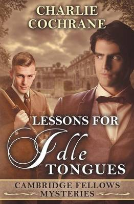 Lessons for Idle Tongues - Cambridge Fellows Mysteries 11 (Paperback)