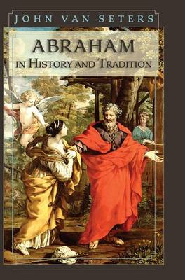 Abraham in History and Tradition (Hardback)
