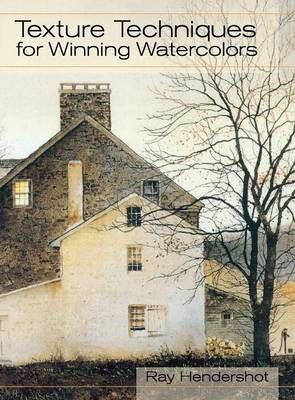 Texture Techniques for Winning Watercolors (Hardback)