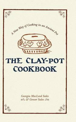 The Clay-Pot Cookbook (Hardback)