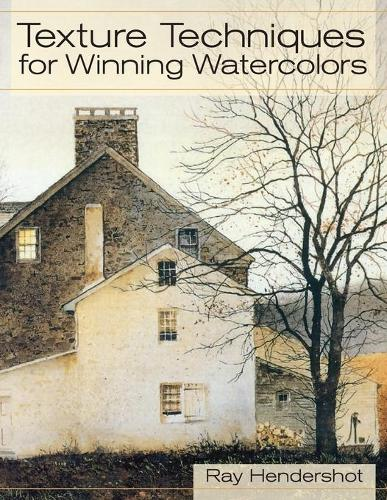 Texture Techniques for Winning Watercolors (Paperback)