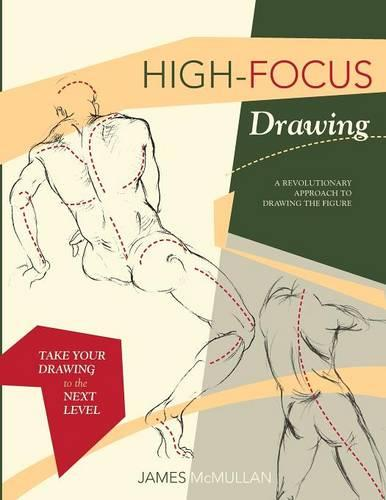 High-Focus Drawing: A Revolutionary Approach to Drawing the Figure (Paperback)