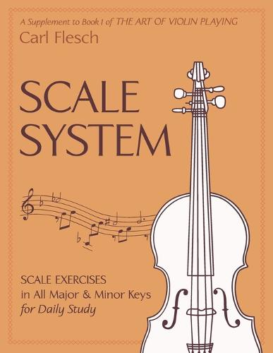 Scale System: Scale Exercises in All Major and Minor Keys for Daily Study (Paperback)