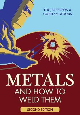 Metals and How to Weld Them (Paperback)
