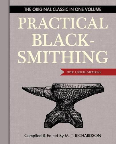 Practical Blacksmithing: The Original Classic in One Volume - Over 1,000 Illustrations (Paperback)