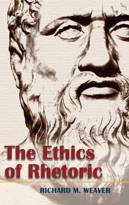 The Ethics of Rhetoric (Hardback)
