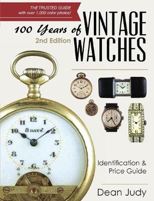 100 Years of Vintage Watches: Identification and Price Guide, 2nd Edition (Paperback)