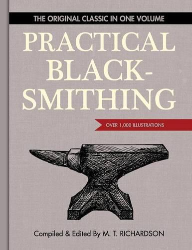 Practical Blacksmithing: The Original Classic in One Volume - Over 1,000 Illustrations (Hardback)
