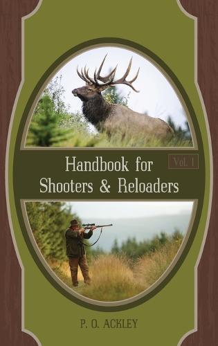 Handbook for Shooters and Reloaders - Volume 1 (Hardback)