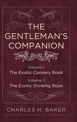 The Gentleman's Companion: Complete Edition (Hardback)