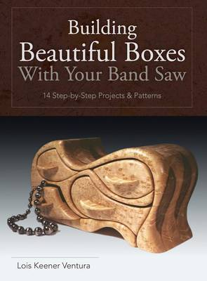 Building Beautiful Boxes with Your Band Saw (Hardback)