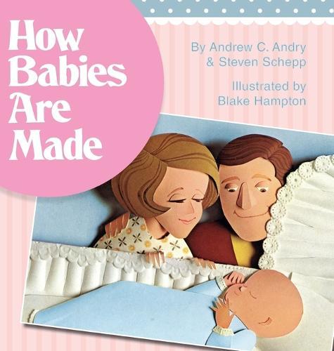 How Babies Are Made (Hardback)