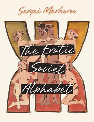 The Erotic Soviet Alphabet (Hardback)