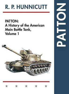 Patton: A History of the American Main Battle Tank (Hardback)