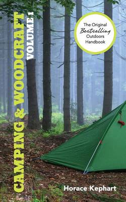 Camping and Woodcraft: Volume 1 (Paperback)